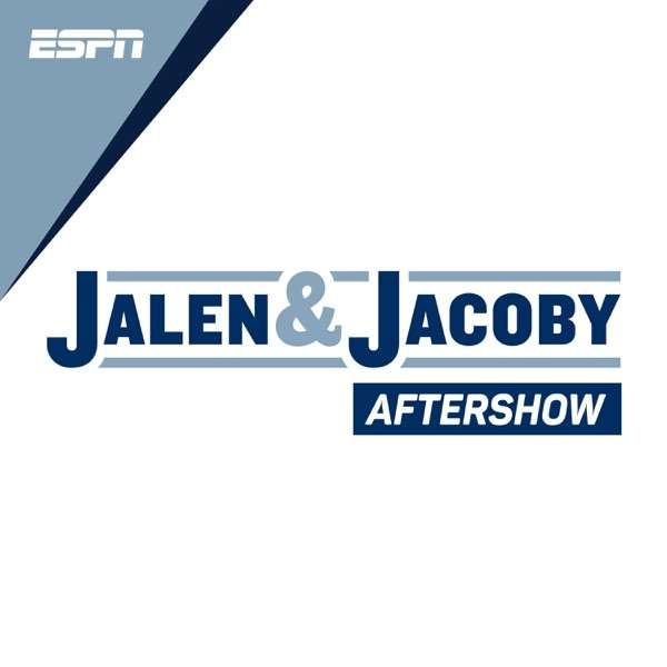Jalen & Jacoby – The Aftershow