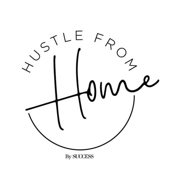 SUCCESS Presents: Hustle From Home