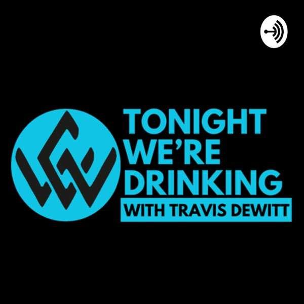 Tonight We're Drinking