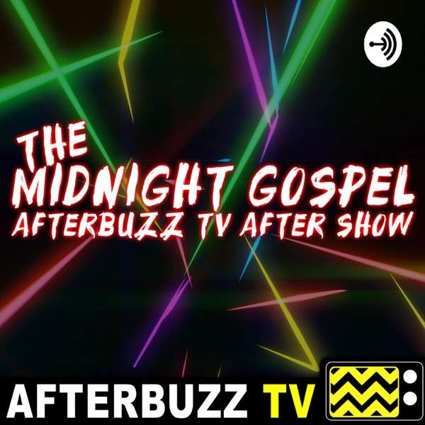 The Midnight Gospel After Show Podcast