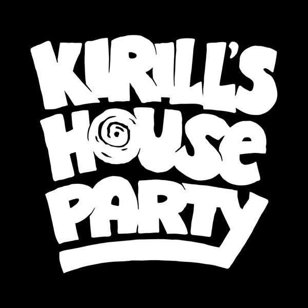 Kirill's House Party