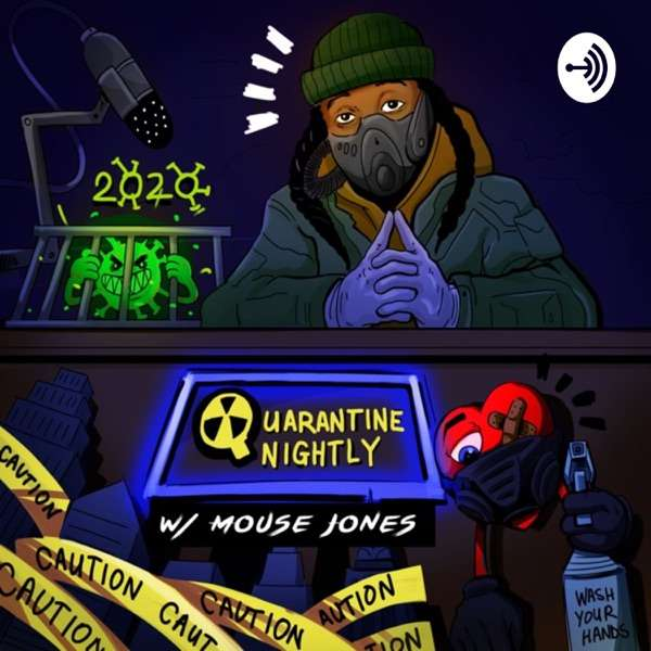 Quarantine Nightly w/ Mouse Jones