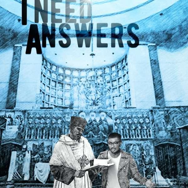 I Need Answers: The Ethiopian Orthodox Tewahedo Church: By D/n Dawit Muluneh