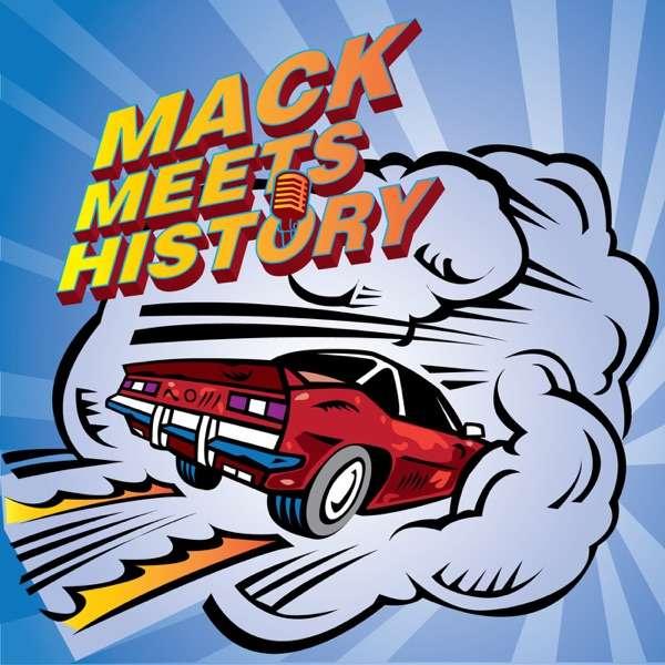 Mack Meets History