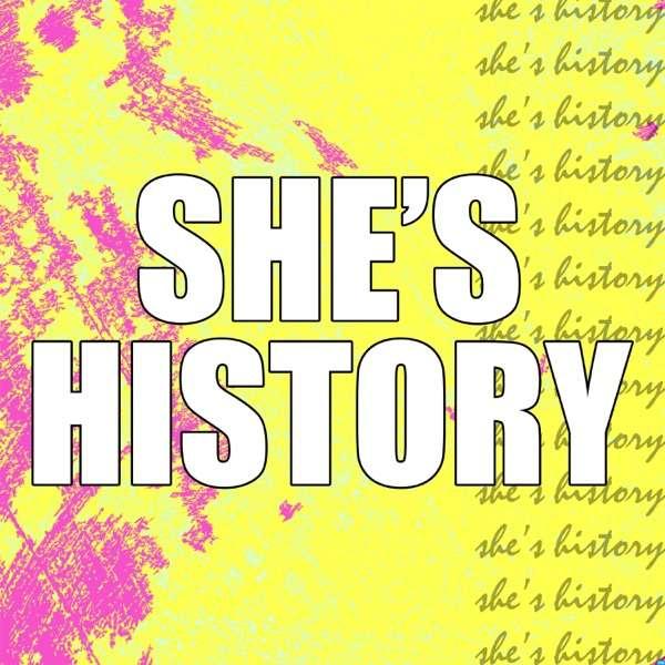She's History