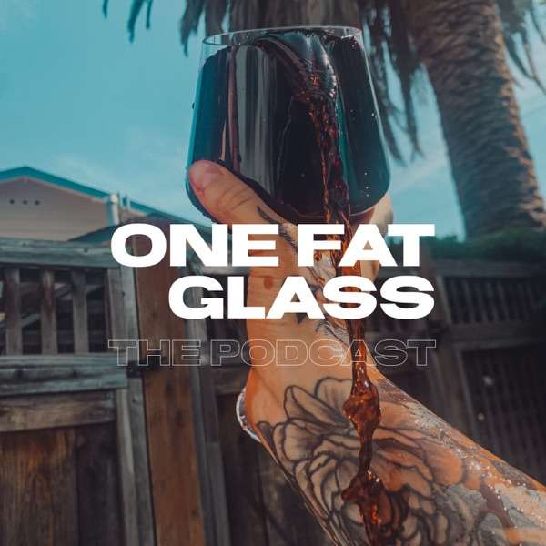 One Fat Glass