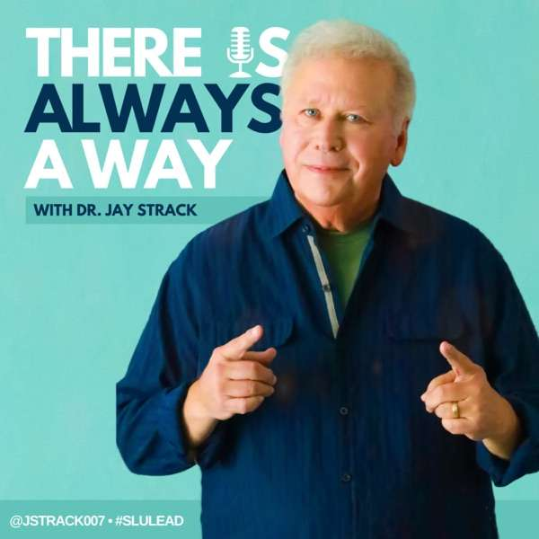 There Is Always A Way with Dr. Jay Strack