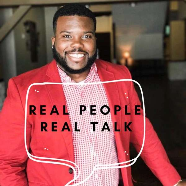 Real People Real Talk