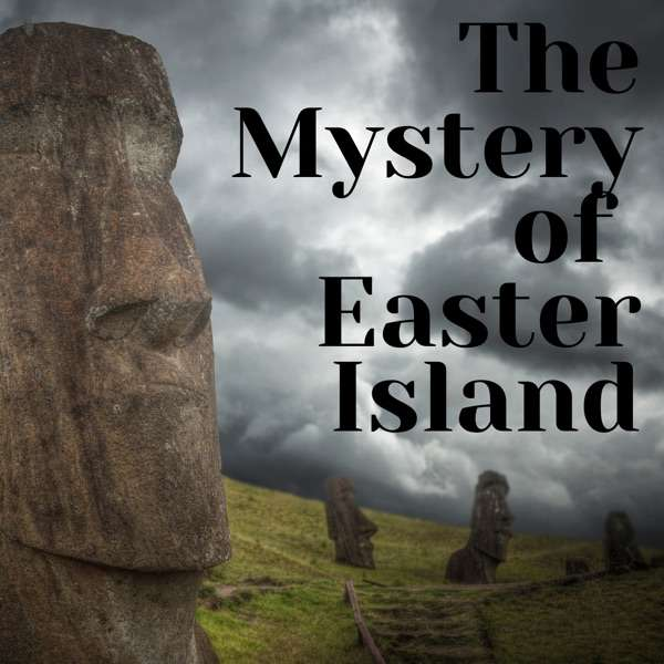 The Mystery of Easter Island