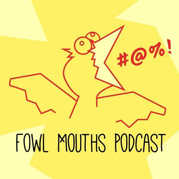 Fowl Mouths Podcast