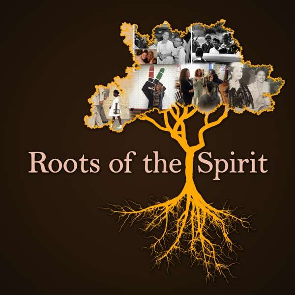 Roots of the Spirit Podcast