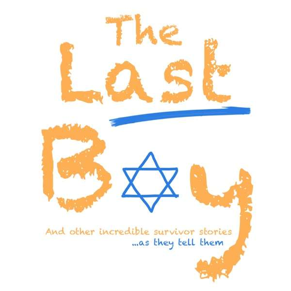 The Last Boy…and other incredible survivor stories as they tell them