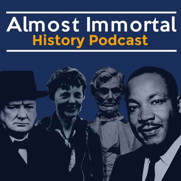Almost Immortal History Podcast