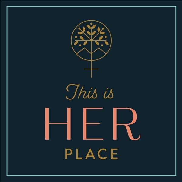 This Is Her Place