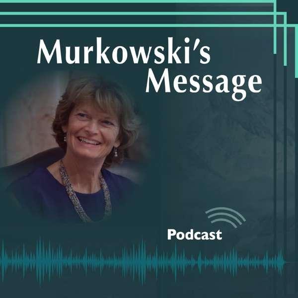 Murkowski's Message Podcast