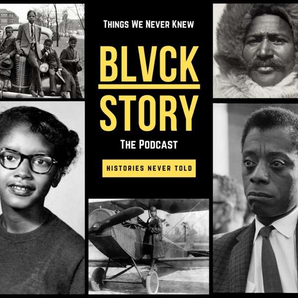 BLVCK | STORY: The Podcast