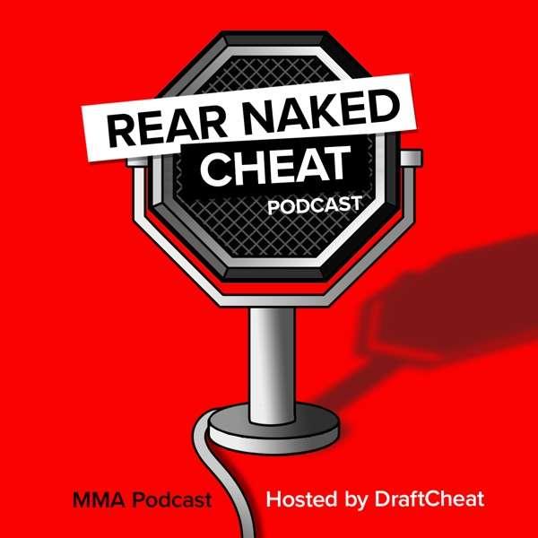 Rear Naked Cheat MMA Podcast
