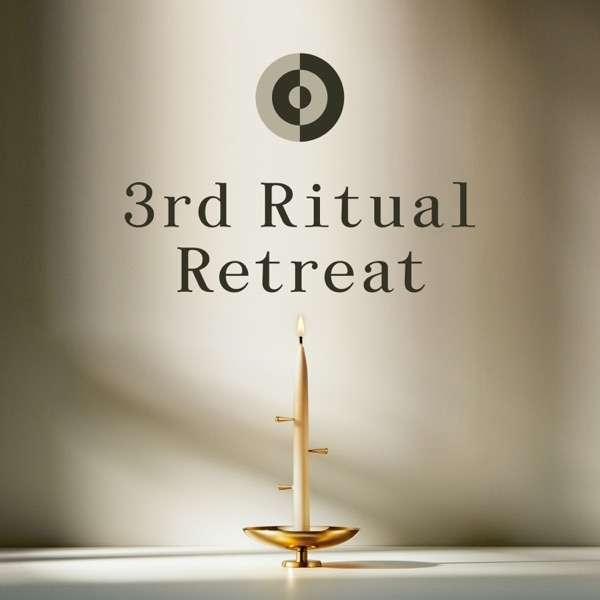 3rd Ritual Retreat