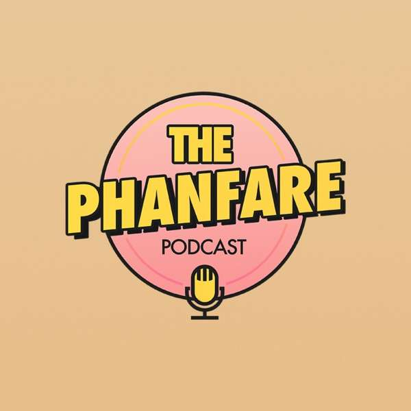 The PhanFare Podcast