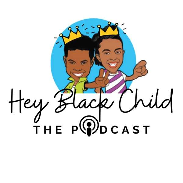 Hey Black Child: The Podcast