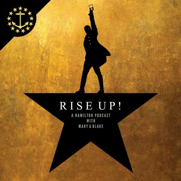 Rise Up!: A Hamilton Podcast With Mary & Blake