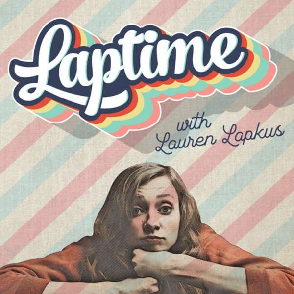 LAPTIME with Lauren Lapkus