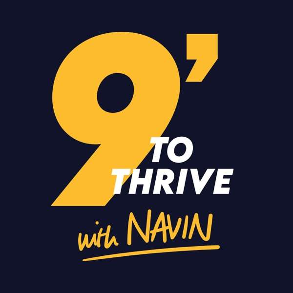9′ to Thrive with Navin