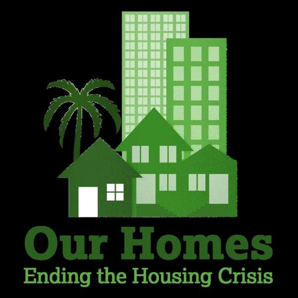 Our Homes: Ending the Housing Crisis