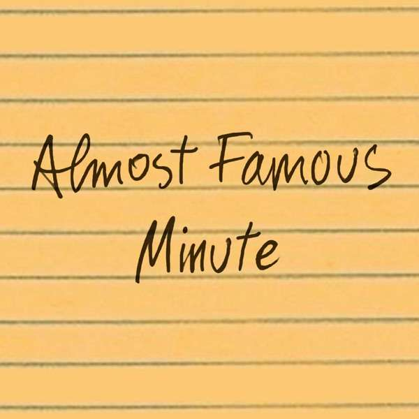 Almost Famous Minute
