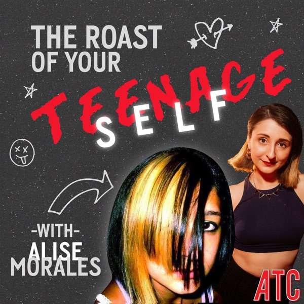 The Roast of Your Teenage Self