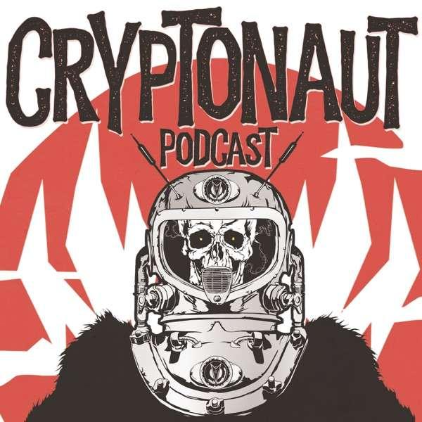 The Cryptonaut Podcast