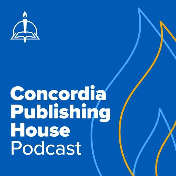 The Concordia Publishing House Podcast