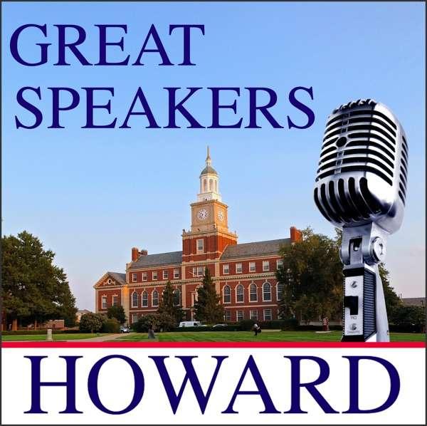Great Speakers at Howard University – Howard University