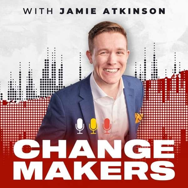 Changemakers With Jamie Atkinson