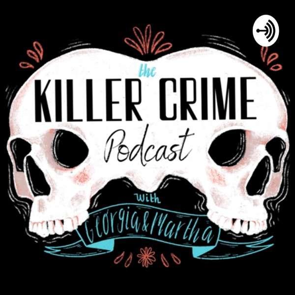 The Killer Crime Podcast