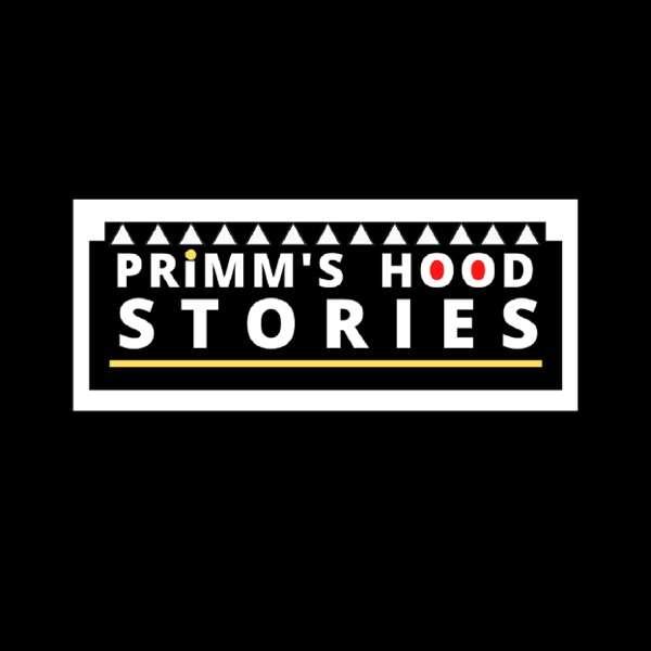 PRIMM'S HOOD STORIES