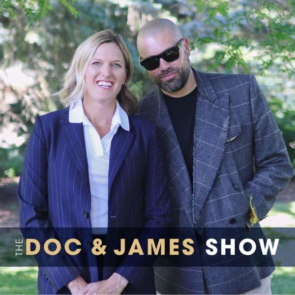 The Doc and James Show