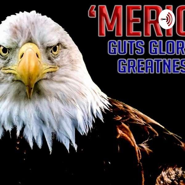 Merica Guts Glory Greatness