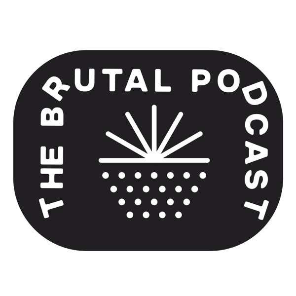 Brutal Podcast