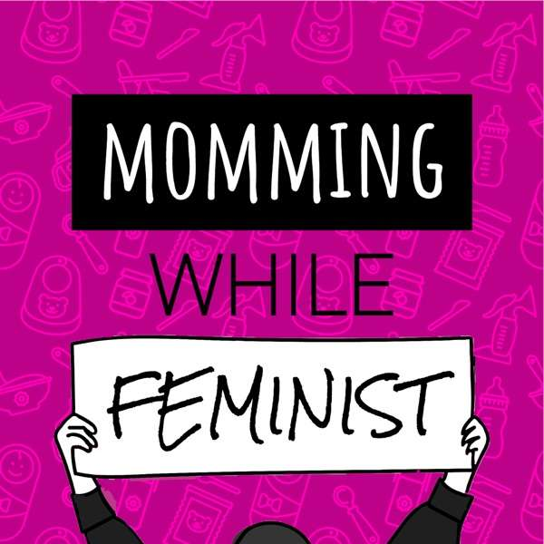 Momming While Feminist