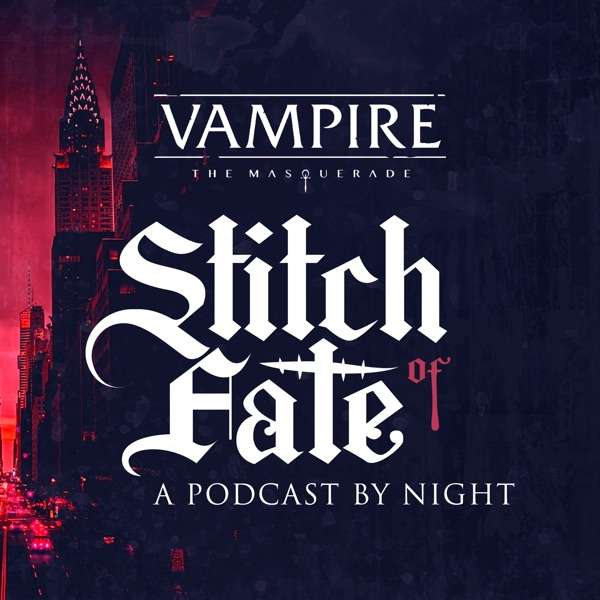 Stitch of Fate – A Vampire Actual Play