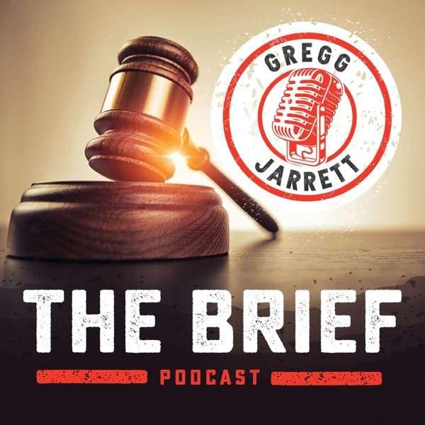 The Brief with Gregg Jarrett