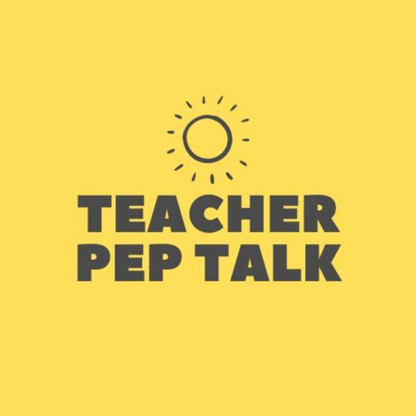 Teacher Pep Talk