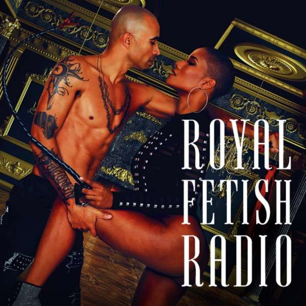 CAM4 Presents: Royal Fetish Radio