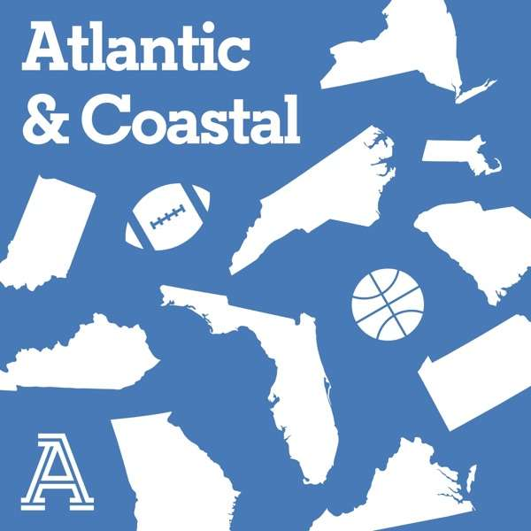 Atlantic & Coastal: A show about ACC football & basketball
