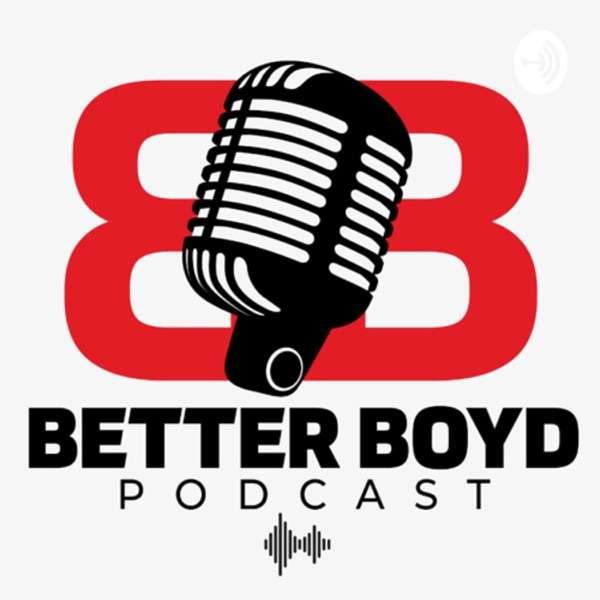 Better Boyd Podcast
