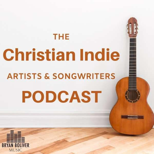 The Christian Indie Artists & Songwriters Podcast