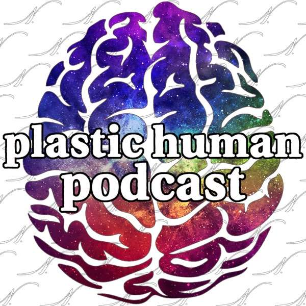 Plastic Human Podcast