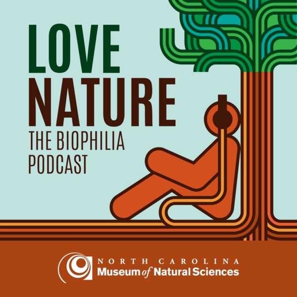 Love Nature: The Biophilia Podcast