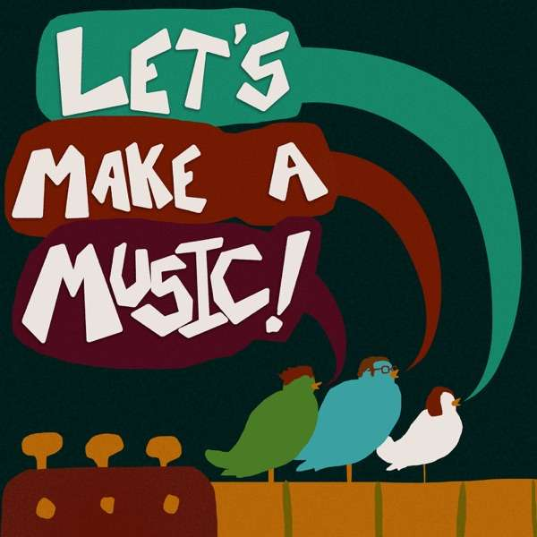 Let's Make a Music!